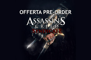 Offerta Pre-Order Assassin's Creed Syndicate
