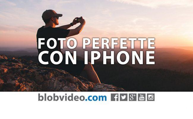 Come scattare foto perfette con iPhone