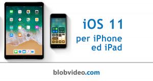 iOS 11 per iPhone ed iPad
